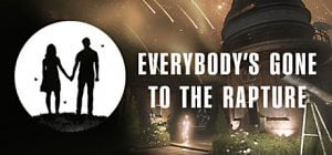 Everybody's Gone to the Rapture per PC Windows