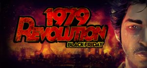 1979 Revolution: Black Friday per PC Windows