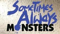 Sometimes Always Monsters  - Teaser Trailer