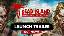 Dead Island: Definitive Collection - Trailer di lancio