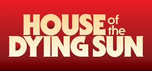 House of the Dying Sun per PC Windows