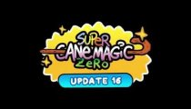 Super Cane Magic ZERO - Un video sull'aggiornamento numero 16