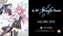 A.W.: Phoenix Festa - Trailer di lancio