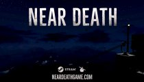 Near Death - Il trailer di lancio