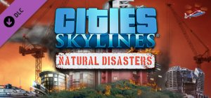 Cities: Skylines - Natural Disasters per PC Windows