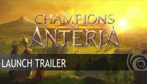 Champions of Anteria - Il trailer di lancio
