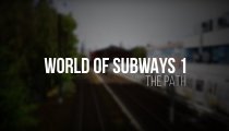 World of Subways 1 - The Path - Trailer