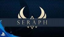 Seraph - Trailer data di lancio PlayStation 4