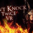 Wales Interactive ha annunciato Don't Knock Twice, gioco horror pensato per la realtà virtuale