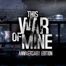 This War of Mine: Anniversary Edition - Trailer di lancio