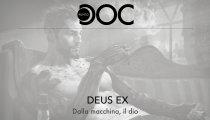 Deus Ex: Dalla macchina, il dio - Punto Doc