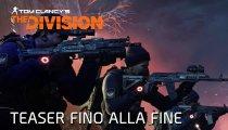 """Tom Clancy's The Division - Il teaser della terza espansione: """"Fino Alla Fine"""""""