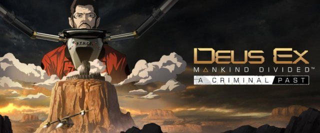 Deus Ex: Mankind Divided - Criminal Past
