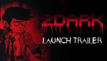 2Dark - Trailer di lancio