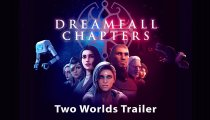 Dreamfall Chapters - Trailer Two Worlds