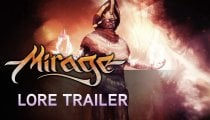 Mirage: Arcane Warfare - Trailer sul lore