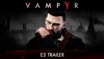 Vampyr - Trailer dell'E3 2017