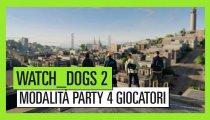 Watch Dogs 2 - Trailer della modalità Party 4 Giocatori