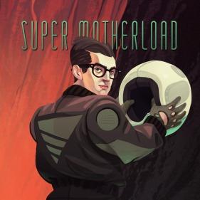Super Motherload per PlayStation 4