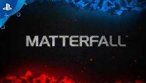Matterfall - Trailer di lancio