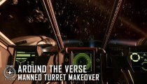 Star Citizen - Videodiario Around the Verse - Manned Turret Makeover