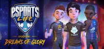 Esports Life: Episode 1 - Dreams of Glory per PC Windows