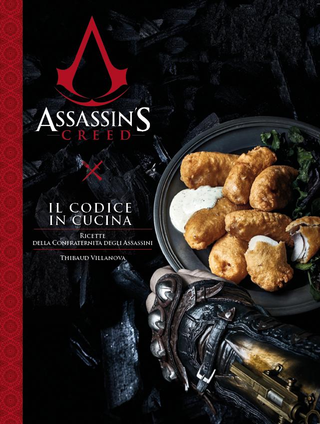 """Disponibile """"Il Codice in Cucina - Ricette della Confraternita degli Assassini"""", nuovo volume pubblicato da Multiplayer Edizioni"""