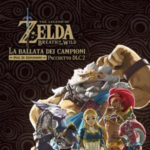 The Legend of Zelda: Breath of the Wild - La Ballata dei Campioni per Nintendo Wii U