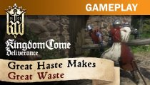 Kindom Come: Deliverance - Great Haste Makes Great Waste video