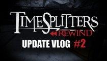 TimeSplitters Rewind - Secondo videodiario