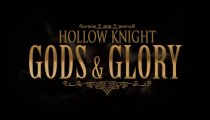 Hollow Knight - Trailer dell'espansione Gods & Glory