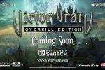 Victor Vran: Overkill Edition uscirà su Nintendo Switch quest'estate