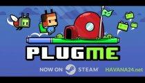 Plug Me - Il trailer di lancio