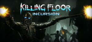 Killing Floor: Incursion per PC Windows