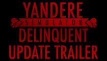 Yandere Simulator - Il trailer del Delinquent Update