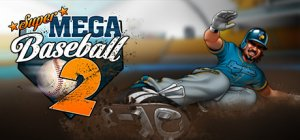 Super Mega Baseballl 2 per PC Windows