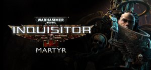 Warhammer 40.000: Inquisitor - Martyr per PC Windows