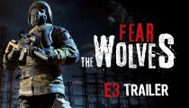 Fear the Wolves - Trailer per l'E3 2018