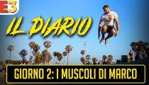 Il diario dell'E3 - Giorno 2: i muscoli di Marco
