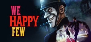 We Happy Few per PC Windows