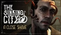 "The Sinking City - Trailer ""A Close Shave"""