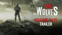 Fear The Wolves - Il trailer con la data di lancio in Accesso Anticipato