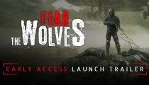 Fear the Wolves - Trailer dell'Early Access