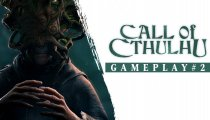 Call of Cthulhu - Secondo trailer del gameplay