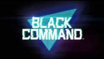 Black Command - Trailer di presentazione