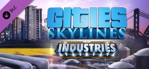 Cities: Skylines - Industries per PC Windows