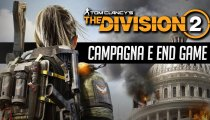 The Division 2, Campagna ed End Game: 10 cose da sapere