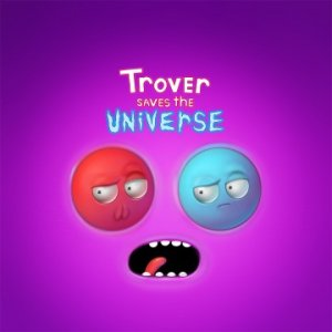 Trover Saves the Universe per PlayStation 4