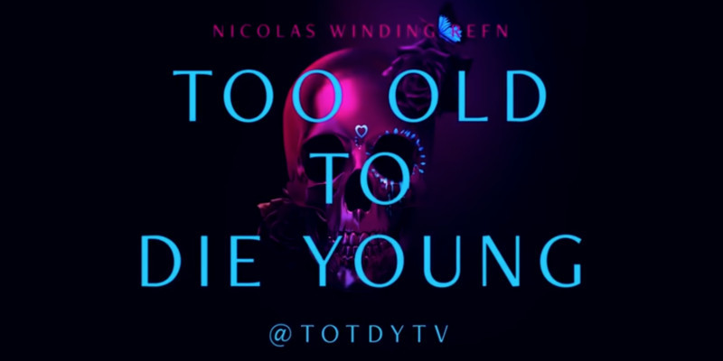 Too Old To Die Young 1