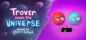 Trover Saves the Universe per PC Windows